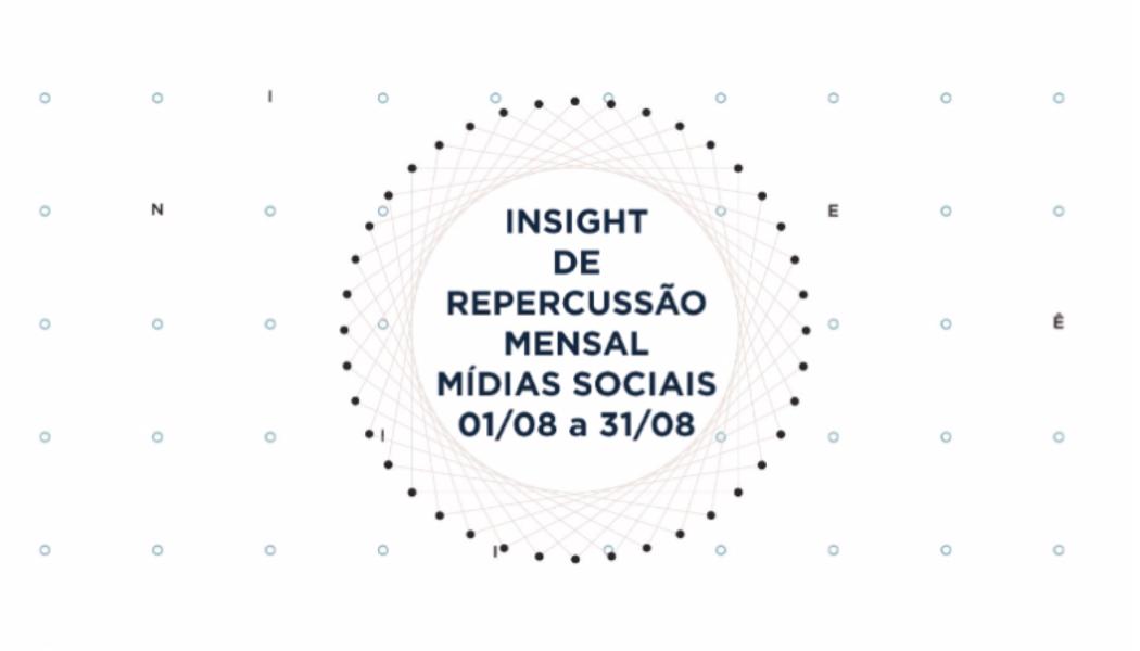 Insight de Repercussão Mensal – 1/08 a 31/08