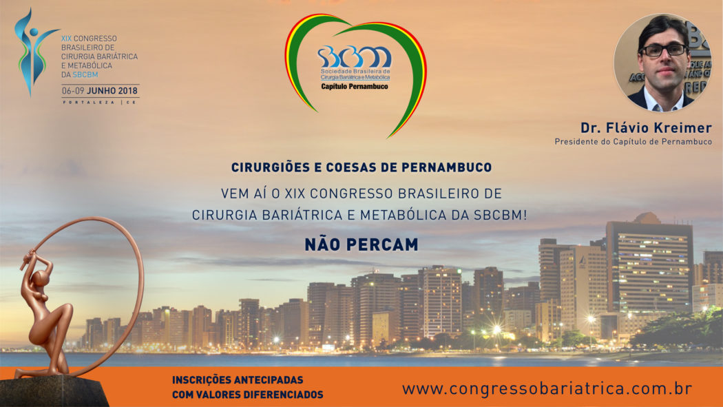 CONVITE PARA O XIX CONGRESSO DA SBCBM – Dr. Flávio Kreimer, Presidente do Capítulo PERNAMBUCO