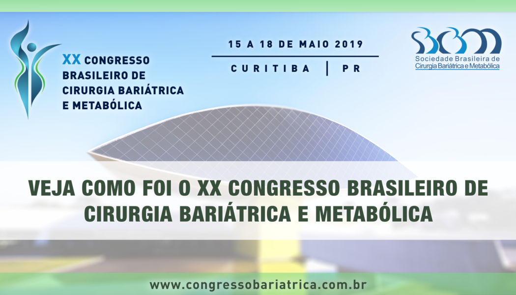 Confira como foi o XX Congresso Brasileiro de Cirurgia Bariátrica e Metabólica