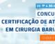 Inscrição para Concurso de Certificação de Atuação em Cirurgia Bariátrica abre no dia 1º de setembro
