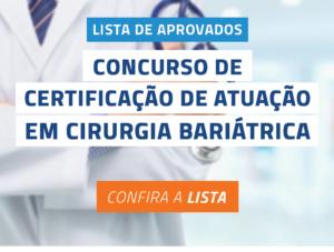 SBCBM divulga lista de aprovados no Concurso de Certificação de Atuação em Cirurgia Bariátrica 2019