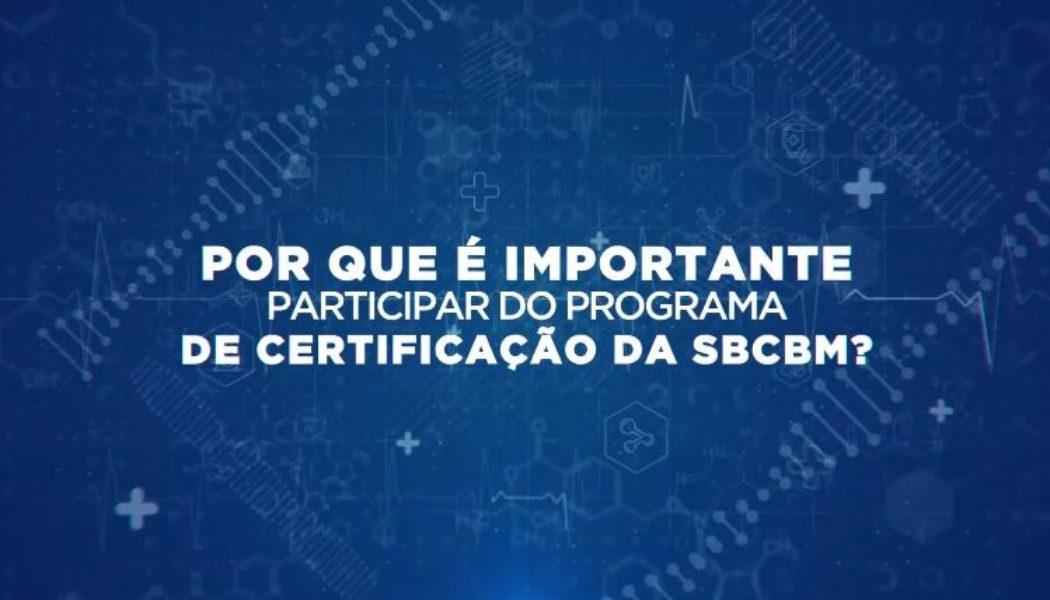 Por que é importante participar do programa de certificação da SBCBM?