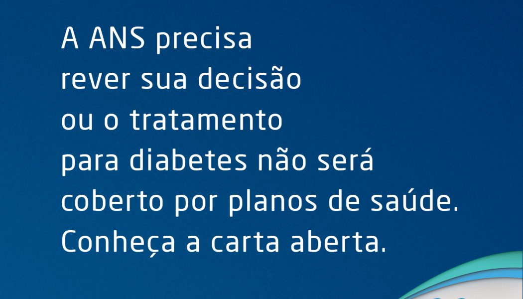 Carta aberta à ANS em defesa das pessoas com Diabetes Tipo 2