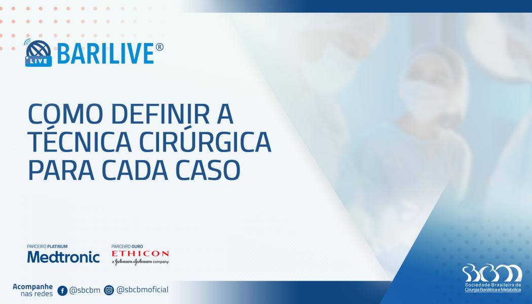Barilive – Como definir a técnica cirúrgica para cada caso