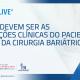 Barilive – Como devem ser as condições clínicas para a cirurgia bariátrica
