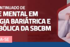 Saúde Mental em Cirurgia Bariátrica e Metabólica da SBCBM