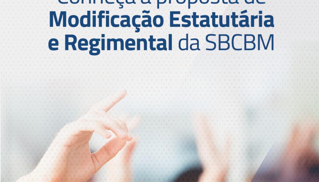 Conheça a proposta de modificação Estatutária e Regimental da SBCBM